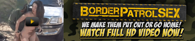 free video on Border Patrol Sex