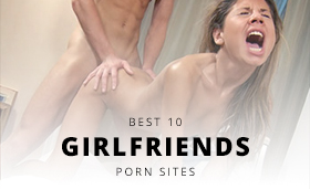 Top 10 Girlfriends Porn Sites